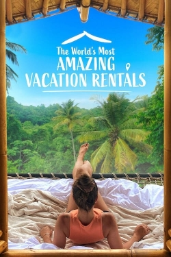 The World's Most Amazing Vacation Rentals-watch