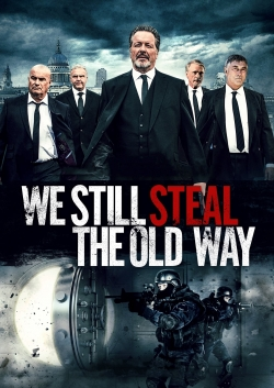 We Still Steal the Old Way-watch